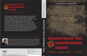 Dekonstruksi Teks dan Transformasi Agama;; Tribute untuk Jhon A. Titaley